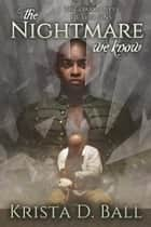 The Nightmare We Know ebook by Krista D. Ball