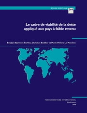 The Debt Sustainability Framework for Low-Income Countries (EPub) ebook by Christian H. Mr. Beddies, Marie-Helene  Ms. Le Manchec, Bergljot  Ms. Barkbu