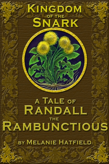 Kingdom of the Snark: A Tale of Randall the Ranbunctious ebook by Melanie Hatfield
