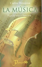 La musica. Significado y funcion ebook by Carlos Hinojosa