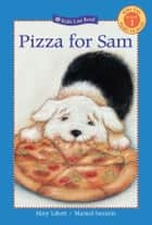 Pizza for Sam ebook by Mary Labatt, Marisol Sarrazin