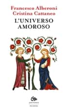 L'universo amoroso ebook by Francesco Alberoni, Cristina Cattaneo