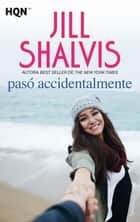 Pasó accidentalmente 電子書 by Jill Shalvis