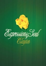 Expressions of Soul ebook by Clayton