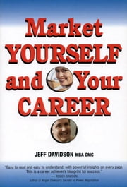 Market Yourself and Your Career ebook by Jeff Davidson