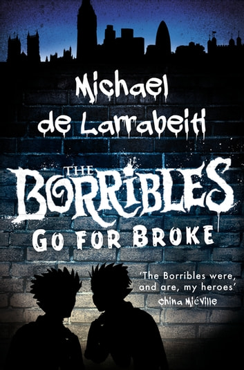 The Borribles Go For Broke ebook by Michael De Larrabeiti