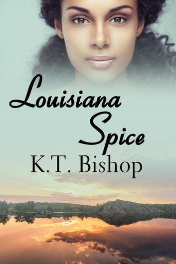 Louisiana Spice ebook by KT Bishop