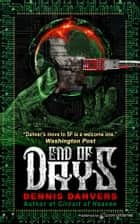 End of Days ebook by Dennis Danvers