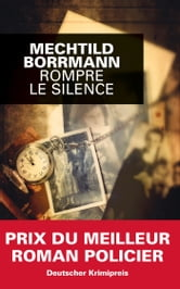 Rompre le silence ebook by Mechtild Borrmann