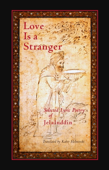Love is a Stranger ebook by Mevlana Jalaluddin Rumi