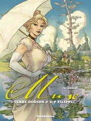 Muse #1 : Celia - Celia ebook by Terry Dodson, Denis-Pierre Filippi
