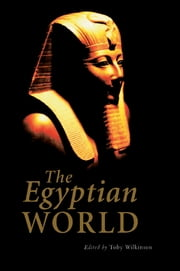 The Egyptian World ebook by Toby Wilkinson