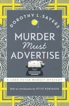 Murder Must Advertise ebook by Lord Peter Wimsey Book 10