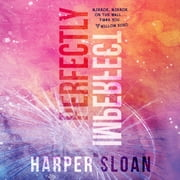 Perfectly Imperfect audiobook by Harper Sloan