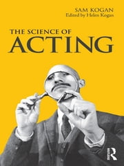 The Science Of Acting ebook by Sam Kogan,Helen Kogan