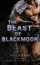 The Beast of Blackmoor ebook by Milla Vane