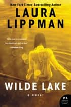 Wilde Lake - A Novel ebook by Laura Lippman