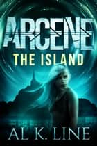 Arcene: The Island ebook by Al K. Line