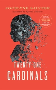 Twenty-One Cardinals ebook by Jocelyne Saucier,Rhonda Mullins