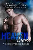 Heaven Sent - (Rebel Walking #2) ebook by Hilary Storm