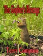 The Gopher's Revenge ebook by Terry Compton