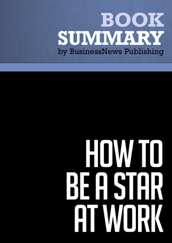 Summary: How to Be a Star At Work - Robert Kelley ebook by BusinessNews Publishing