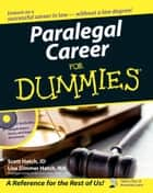 Paralegal Career For Dummies ebook by Lisa Zimmer Hatch,Scott A. Hatch