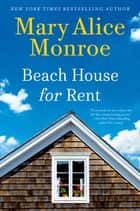 Beach House for Rent Ebook di Mary Alice Monroe