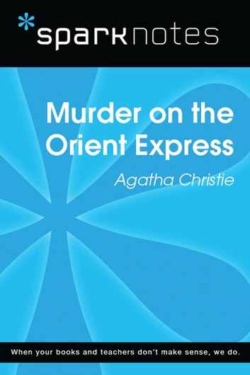 Murder on the Orient Express (SparkNotes Literature Guide) ebook by SparkNotes