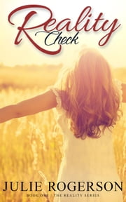 Reality Check - The Reality Series, #1 ebook by Julie Rogerson