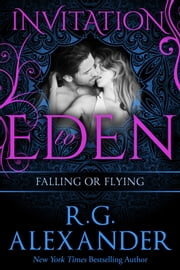 Falling or Flying (Invitation to Eden) ebook by R.G. Alexander