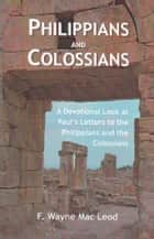 Philippians and Colossians ebook by F. Wayne Mac Leod