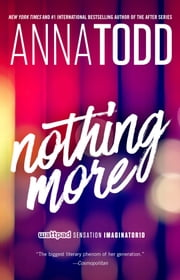 Nothing More ebook by Anna Todd