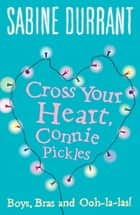 Cross Your Heart, Connie Pickles ebook by Sabine Durrant