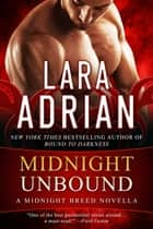 Midnight Unbound - A Midnight Breed Novella ebook by Lara Adrian