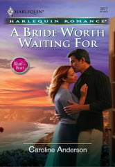 A Bride Worth Waiting For ebook by Caroline Anderson