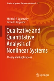 Qualitative and Quantitative Analysis of Nonlinear Systems - Theory and Applications ebook by Michael Z. Zgurovsky, Pavlo O. Kasyanov