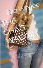 The Shag Waggin ebook by Ella Wrylee