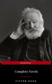 Victor Hugo: Complete Novels (Eireann Press) ebook by Victor Hugo