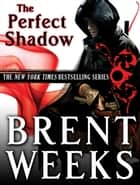 Perfect Shadow ebook by Brent Weeks
