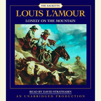 Lonely on the Mountain - The Sacketts audiobook by Louis L'Amour