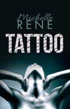 Tattoo ebook by Michelle Rene