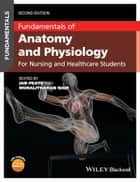 Fundamentals of Anatomy and Physiology - For Nursing and Healthcare Students ebook by Ian Peate, Muralitharan Nair