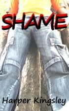 Shame ebook by Harper Kingsley