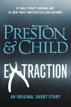 Extraction ebook by Douglas Preston,Lincoln Child