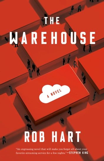 The Warehouse - A Novel ebook by Rob Hart