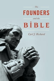 The Founders and the Bible ebook by Carl J. Richard