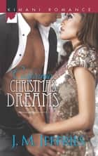 California Christmas Dreams (Mills & Boon Kimani) ebook by J.M. Jeffries