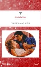 The Morning After 電子書籍 by Michelle Reid