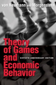 Theory of Games and Economic Behavior ebook by John von Neumann,Oskar Morgenstern,Ariel Rubinstein